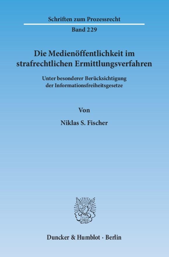 Cover Die Medienöffentlichkeit im strafrechtlichen Ermittlungsverfahren