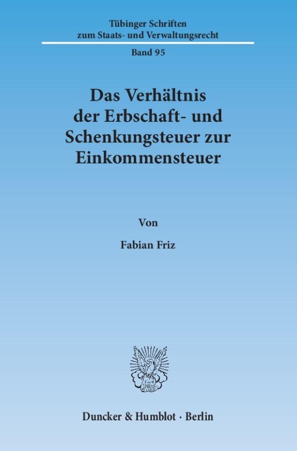 Cover Das Verhältnis der Erbschaft- und Schenkungsteuer zur Einkommensteuer