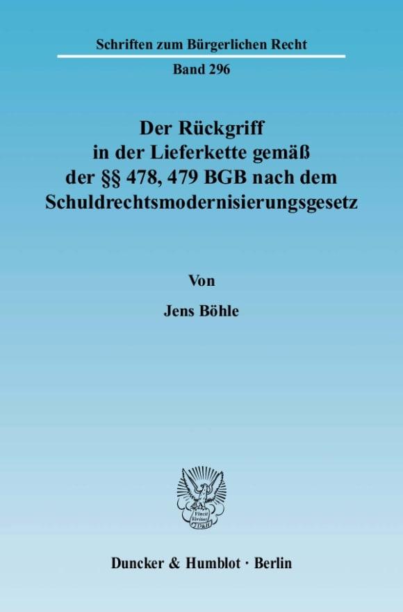 Cover Der Rückgriff in der Lieferkette gemäß der §§ 478, 479 BGB nach dem Schuldrechtsmodernisierungsgesetz