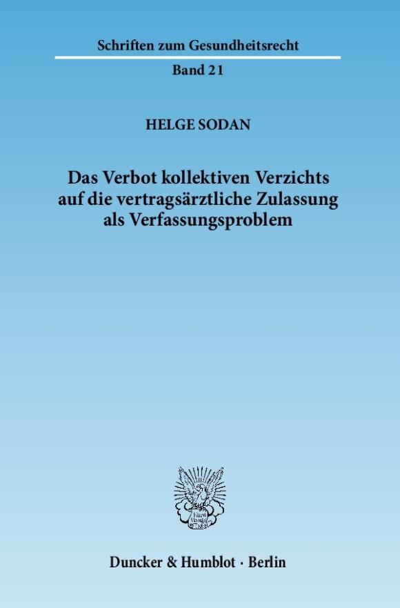 Cover Das Verbot kollektiven Verzichts auf die vertragsärztliche Zulassung als Verfassungsproblem