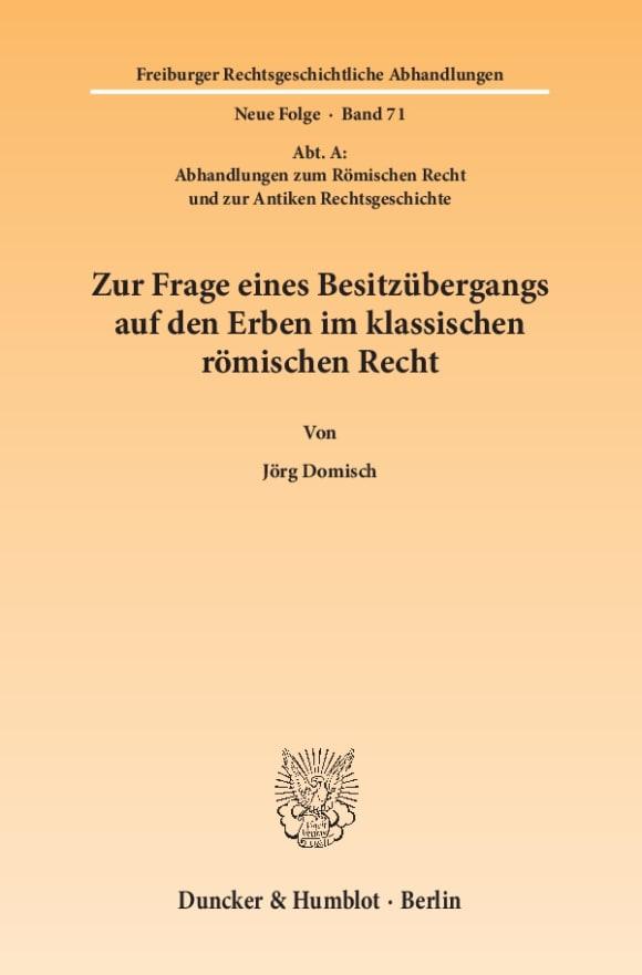 Cover Zur Frage eines Besitzübergangs auf den Erben im klassischen römischen Recht