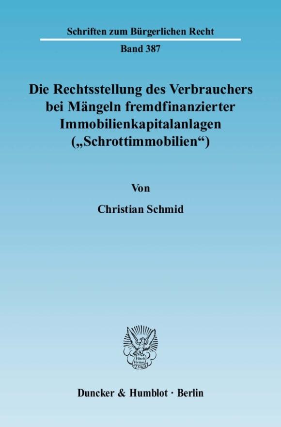 Cover Die Rechtsstellung des Verbrauchers bei Mängeln fremdfinanzierter Immobilienkapitalanlagen (