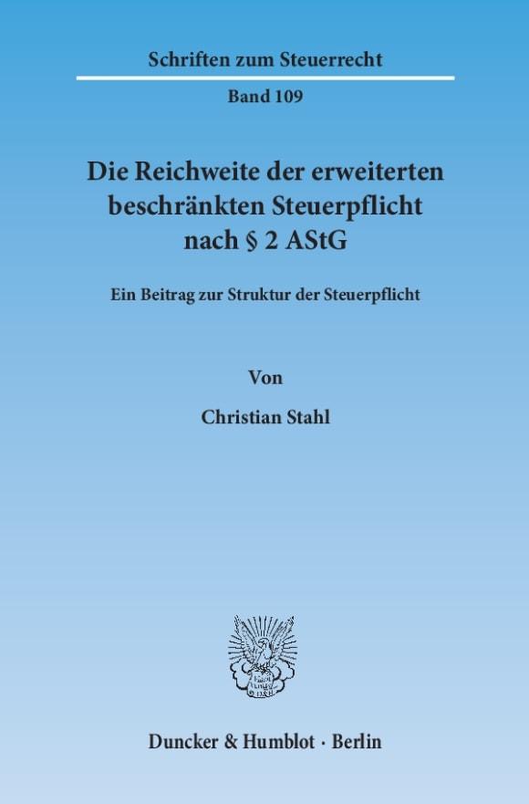 Cover Die Reichweite der erweiterten beschränkten Steuerpflicht nach § 2 AStG