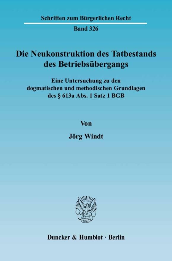 Cover Die Neukonstruktion des Tatbestands des Betriebsübergangs