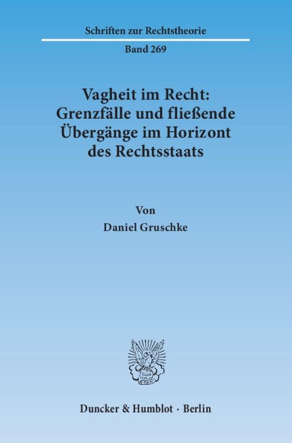 Cover Vagheit im Recht: Grenzfälle und fließende Übergänge im Horizont des Rechtsstaats