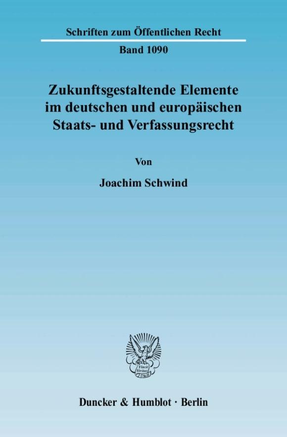 Cover Zukunftsgestaltende Elemente im deutschen und europäischen Staats- und Verfassungsrecht