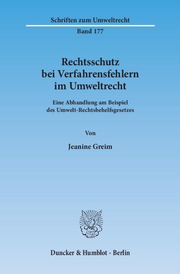 Cover Rechtsschutz bei Verfahrensfehlern im Umweltrecht