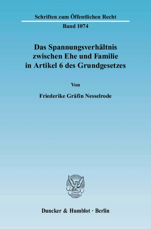 Cover Das Spannungsverhältnis zwischen Ehe und Familie in Artikel 6 des Grundgesetzes