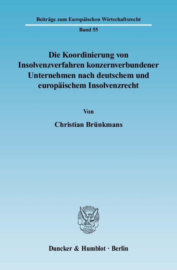 Cover Die Koordinierung von Insolvenzverfahren konzernverbundener Unternehmen nach deutschem und europäischem Insolvenzrecht