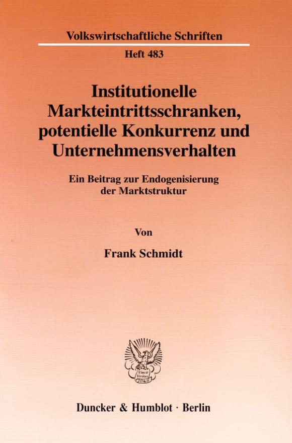 Cover Institutionelle Markteintrittsschranken, potentielle Konkurrenz und Unternehmensverhalten