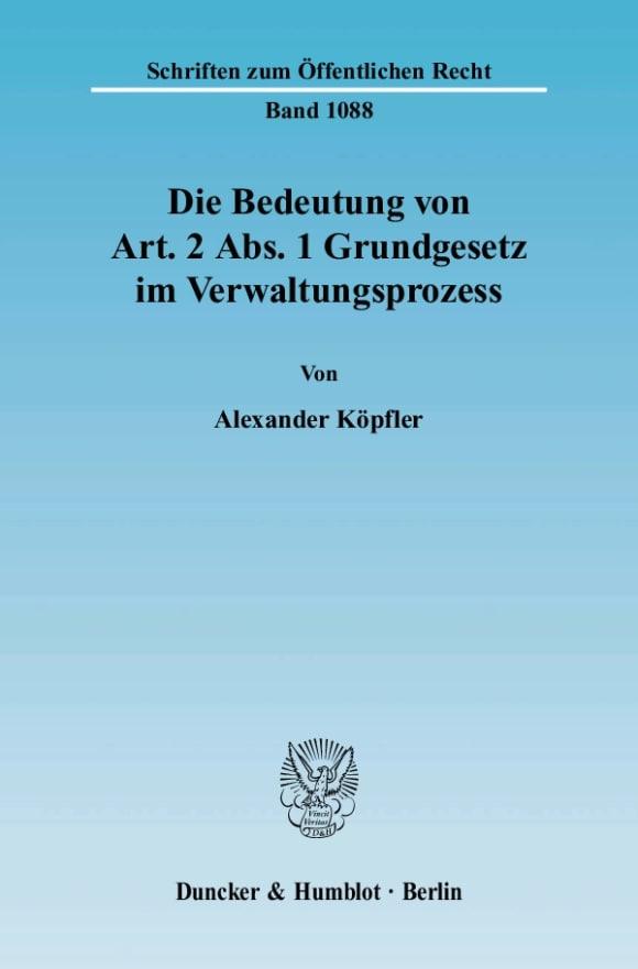 Cover Die Bedeutung von Art. 2 Abs. 1 Grundgesetz im Verwaltungsprozess