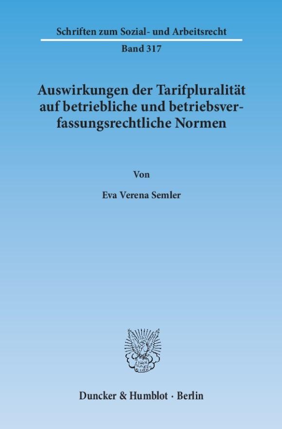 Cover Auswirkungen der Tarifpluralität auf betriebliche und betriebsverfassungsrechtliche Normen
