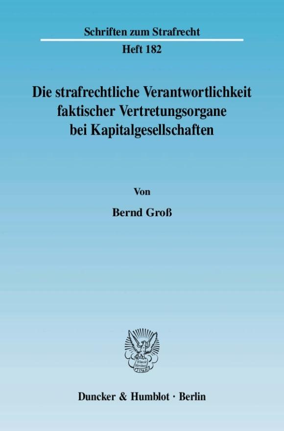 Cover Die strafrechtliche Verantwortlichkeit faktischer Vertretungsorgane bei Kapitalgesellschaften