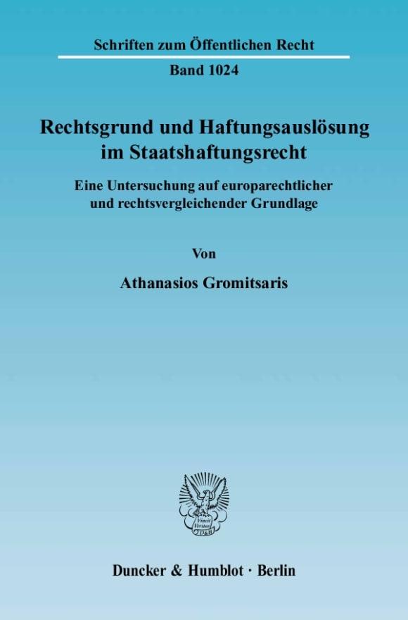 Cover Rechtsgrund und Haftungsauslösung im Staatshaftungsrecht
