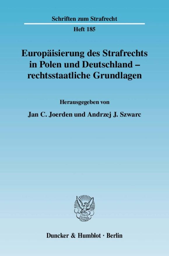 Cover Europäisierung des Strafrechts in Polen und Deutschland - rechtsstaatliche Grundlagen
