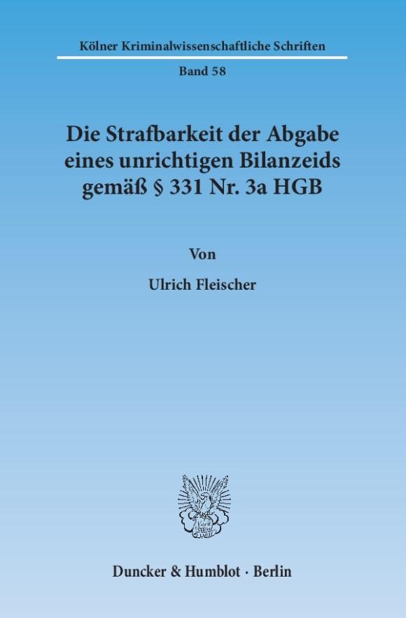 Cover Die Strafbarkeit der Abgabe eines unrichtigen Bilanzeids gemäß § 331 Nr. 3a HGB