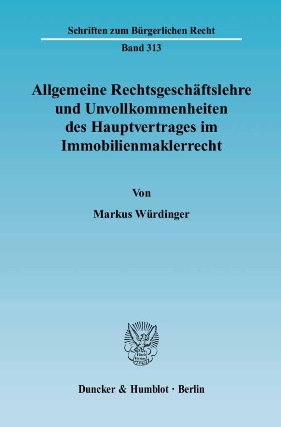Cover Allgemeine Rechtsgeschäftslehre und Unvollkommenheiten des Hauptvertrages im Immobilienmaklerrecht
