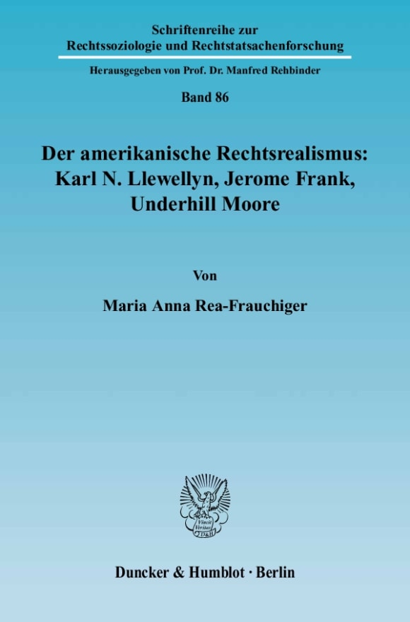 Cover Der amerikanische Rechtsrealismus: Karl N. Llewellyn, Jerome Frank, Underhill Moore