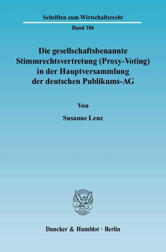 Cover Die gesellschaftsbenannte Stimmrechtsvertretung (Proxy-Voting) in der Hauptversammlung der deutschen Publikums-AG