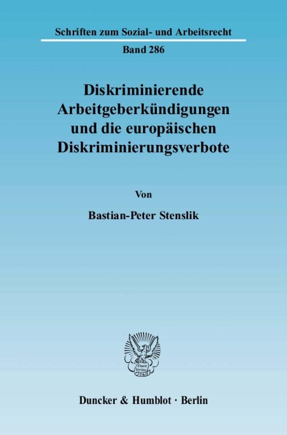 Cover Diskriminierende Arbeitgeberkündigungen und die europäischen Diskriminierungsverbote