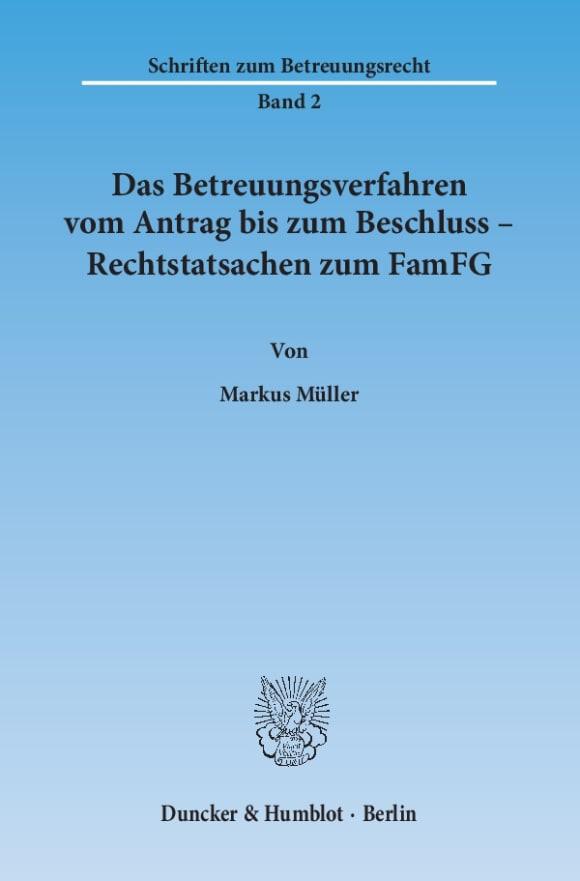 Cover Das Betreuungsverfahren vom Antrag bis zum Beschluss – Rechtstatsachen zum FamFG