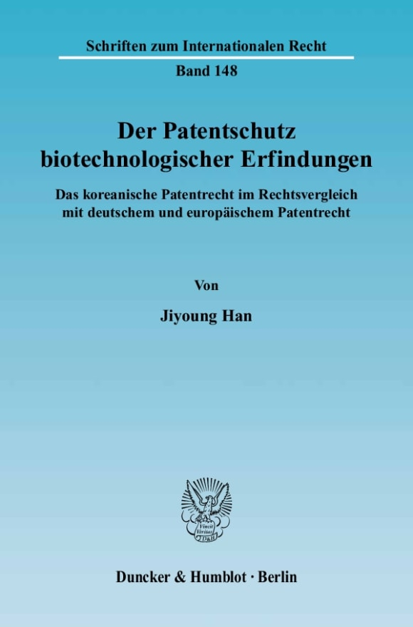 Cover Der Patentschutz biotechnologischer Erfindungen