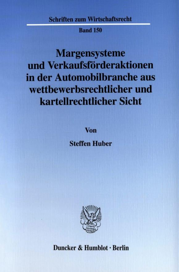 Cover Margensysteme und Verkaufsförderaktionen in der Automobilbranche aus wettbewerbsrechtlicher und kartellrechtlicher Sicht