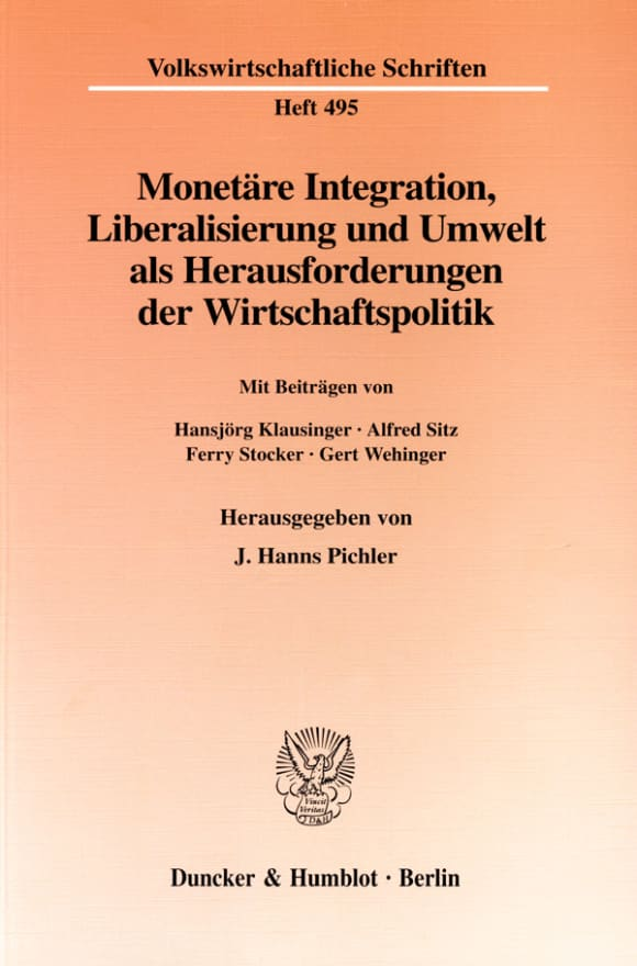 Cover Monetäre Integration, Liberalisierung und Umwelt als Herausforderungen der Wirtschaftspolitik