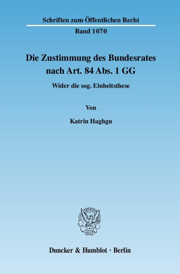 Cover Die Zustimmung des Bundesrates nach Art. 84 Abs. 1 GG