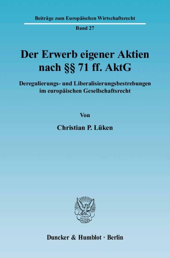 Cover Der Erwerb eigener Aktien nach §§ 71 ff. AktG