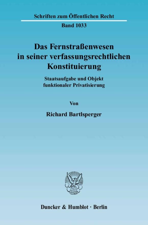 Cover Das Fernstraßenwesen in seiner verfassungsrechtlichen Konstituierung