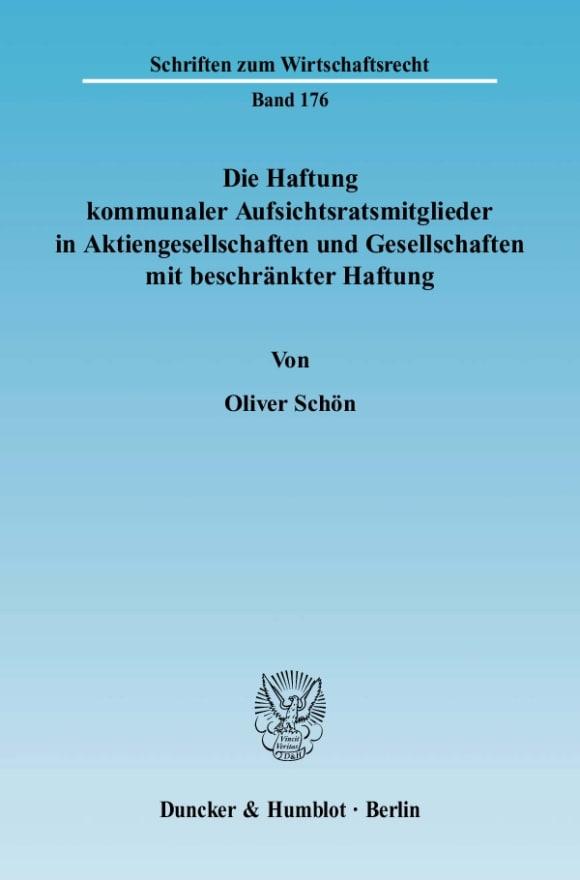 Cover Die Haftung kommunaler Aufsichtsratsmitglieder in Aktiengesellschaften und Gesellschaften mit beschränkter Haftung