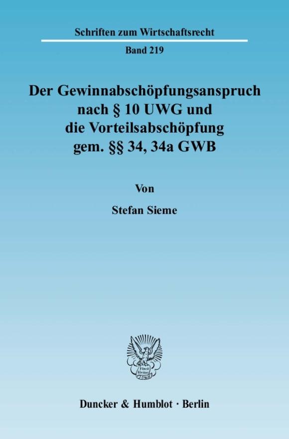Cover Der Gewinnabschöpfungsanspruch nach § 10 UWG und die Vorteilsabschöpfung gem. §§ 34, 34a GWB