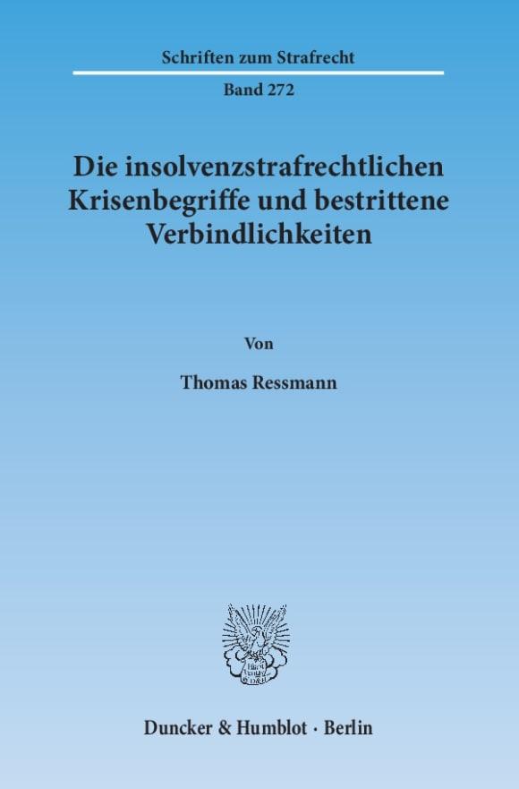Cover Die insolvenzstrafrechtlichen Krisenbegriffe und bestrittene Verbindlichkeiten