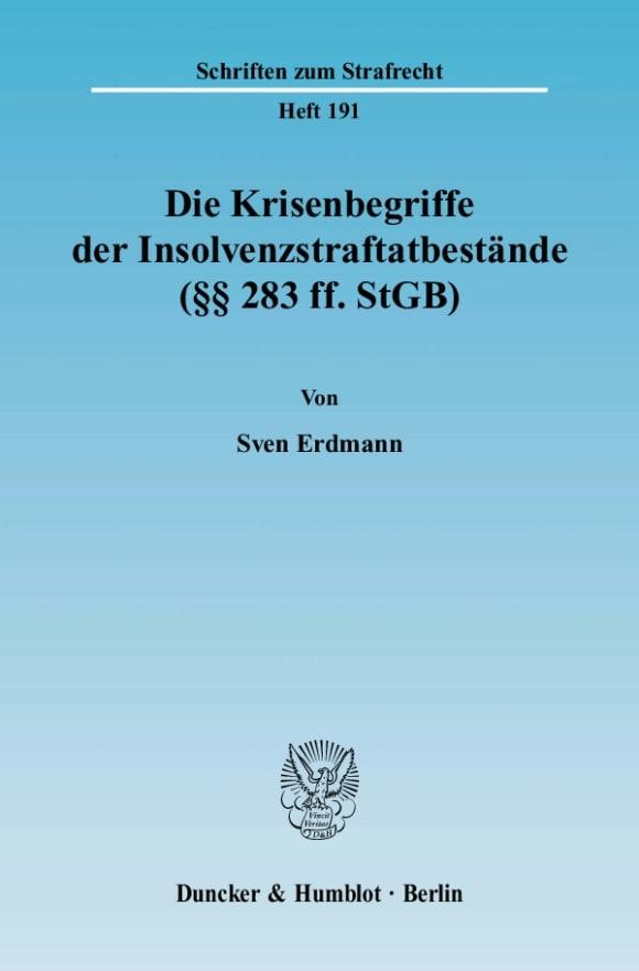 Cover Die Krisenbegriffe der Insolvenzstraftatbestände (§§ 283 ff. StGB)