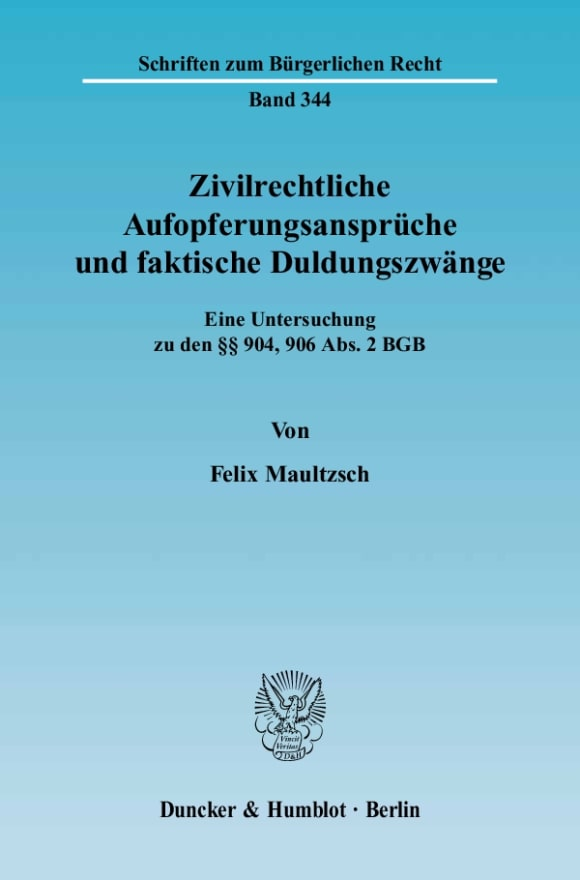 Cover Zivilrechtliche Aufopferungsansprüche und faktische Duldungszwänge