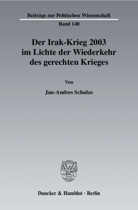 Cover Der Irak-Krieg 2003 im Lichte der Wiederkehr des gerechten Krieges