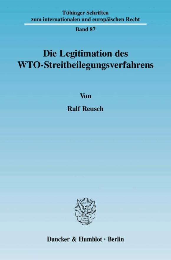 Cover Die Legitimation des WTO-Streitbeilegungsverfahrens
