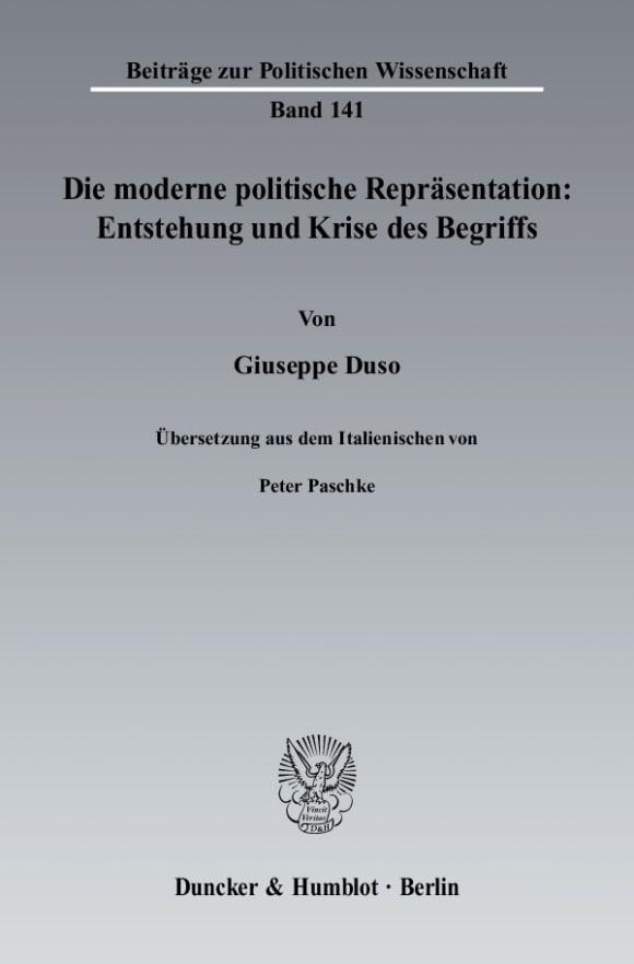 Cover Die moderne politische Repräsentation: Entstehung und Krise des Begriffs