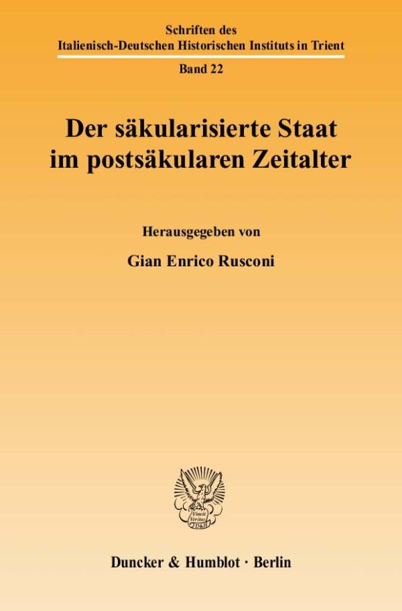 Cover Der säkularisierte Staat im postsäkularen Zeitalter