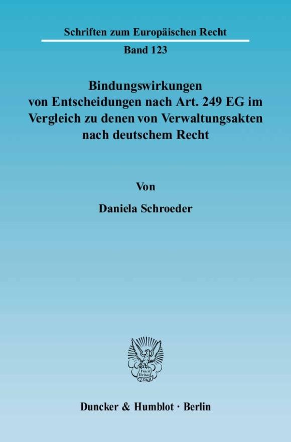 Cover Bindungswirkungen von Entscheidungen nach Art. 249 EG im Vergleich zu denen von Verwaltungsakten nach deutschem Recht