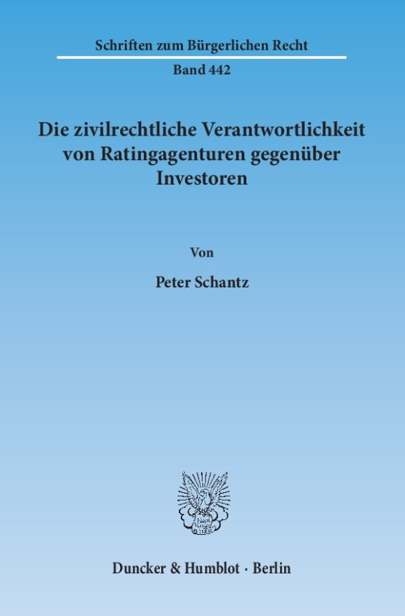 Cover Die zivilrechtliche Verantwortlichkeit von Ratingagenturen gegenüber Investoren
