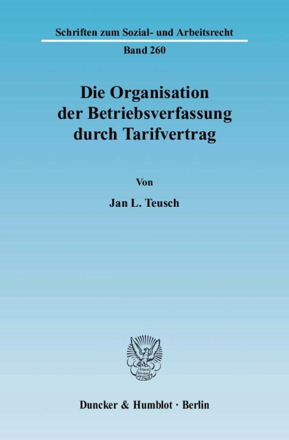 Cover Die Organisation der Betriebsverfassung durch Tarifvertrag