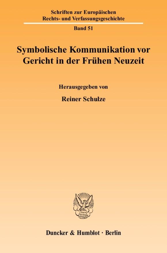 Cover Symbolische Kommunikation vor Gericht in der Frühen Neuzeit