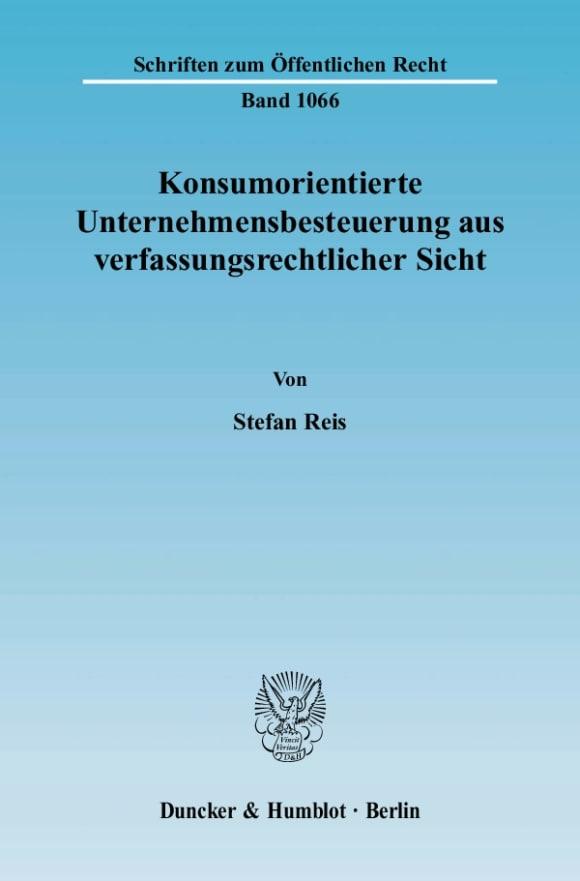 Cover Konsumorientierte Unternehmensbesteuerung aus verfassungsrechtlicher Sicht