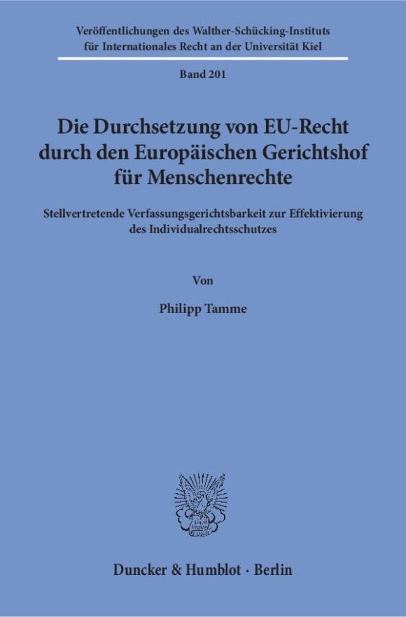 Cover Die Durchsetzung von EU-Recht durch den Europäischen Gerichtshof für Menschenrechte