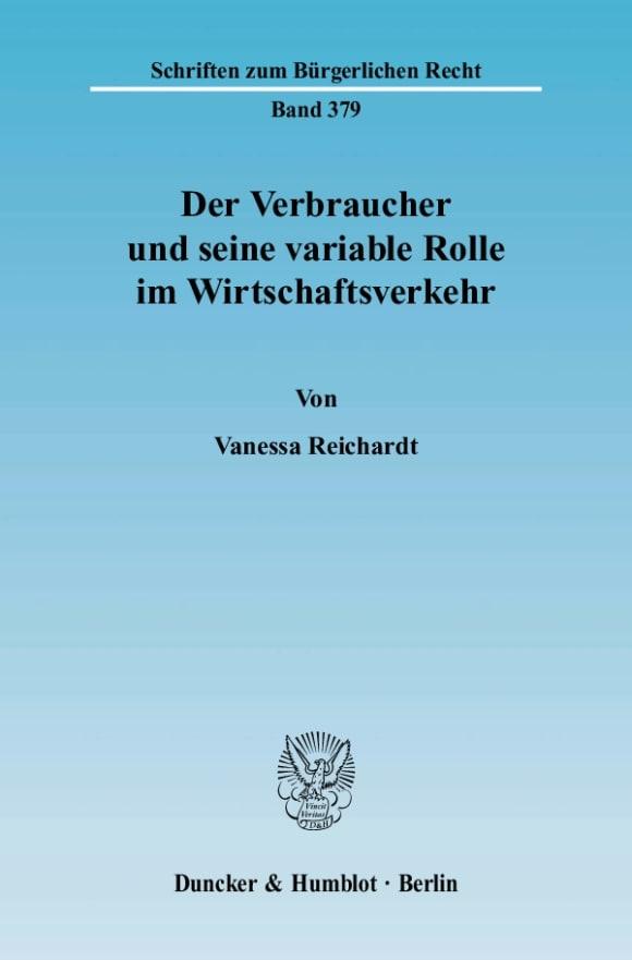Cover Der Verbraucher und seine variable Rolle im Wirtschaftsverkehr