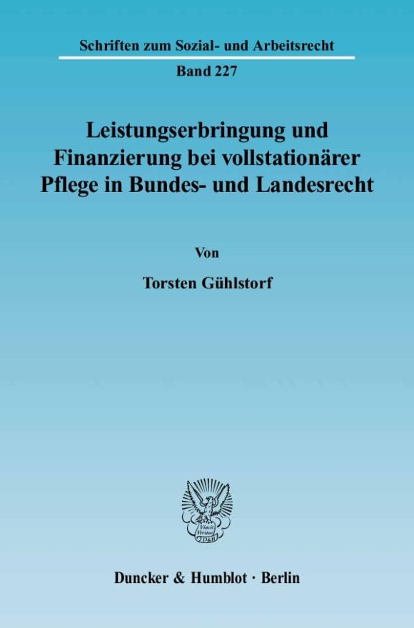Cover Leistungserbringung und Finanzierung bei vollstationärer Pflege in Bundes- und Landesrecht
