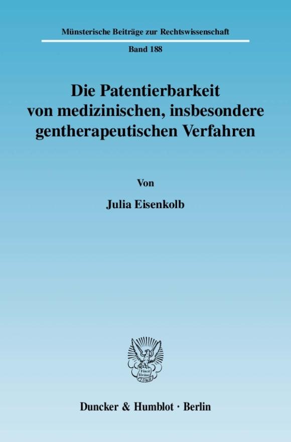 Cover Die Patentierbarkeit von medizinischen, insbesondere gentherapeutischen Verfahren