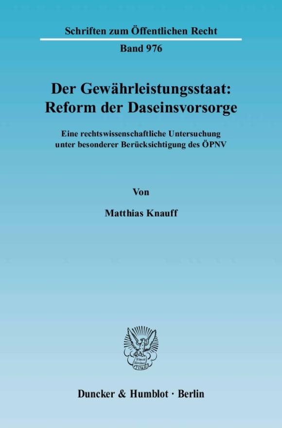 Cover Der Gewährleistungsstaat: Reform der Daseinsvorsorge